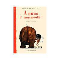 À nous le mammouth !