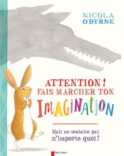 Attention! Fais marcher ton imagination