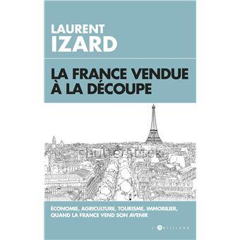 Qui est Emmanuel Macron ? - Page 24 La-france-vendue-a-la-decoupe-economie-agriculture-tourisme