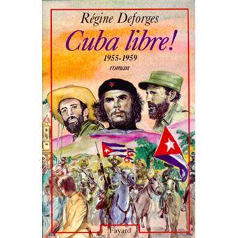 La Bicyclette Bleue Tome 7 Cuba Libre Regine Deforges Broche Achat Livre Ou Ebook Fnac