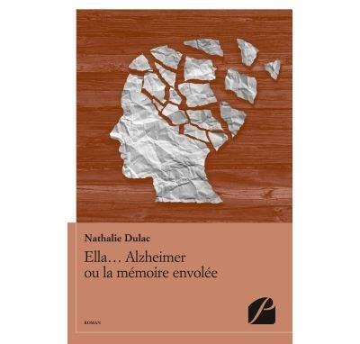 Ella... Alzheimer ou la mémoire envolée