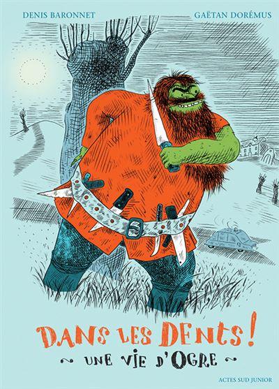 Dans les dents ! une vie d'ogre