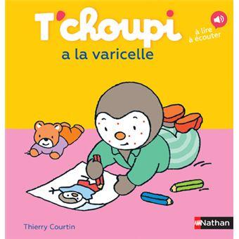 T Choupi Tome 47 T Choupi A La Varicelle