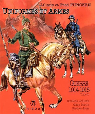 Uniformes et armes des soldats de la Guerre