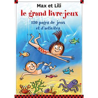 Max Et Lili Tome 7 Le Grand Livre Jeux