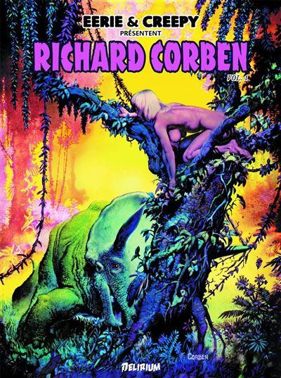 Eerie et Creepy présentent Richard Corben