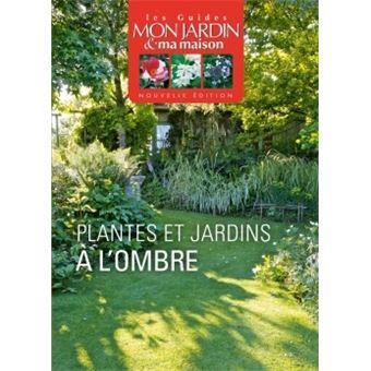 plantes et jardins l 39 ombre broch collectif achat livre fnac. Black Bedroom Furniture Sets. Home Design Ideas