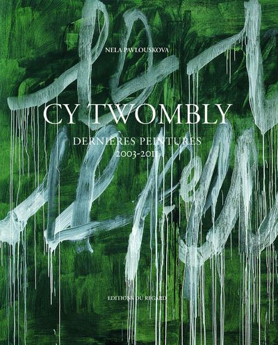 Cy Twombly - Oeuvres 2003-2011