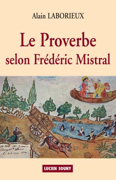 Proverbe, selon frederic mistral
