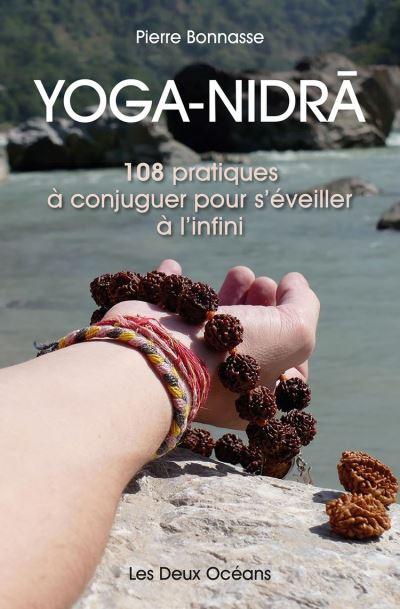Yoga-Nidra - 108 pratiques à conjuguer pour s'éveiller à l'infini - 9782866813024 - 9,99 €