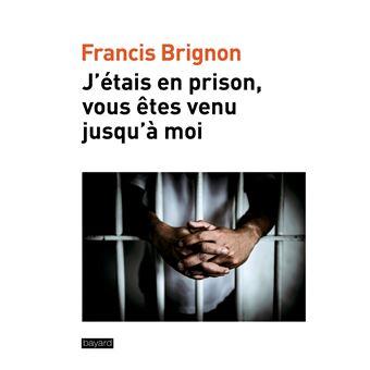 J'étais en prison, vous êtes venu jusqu'à moi