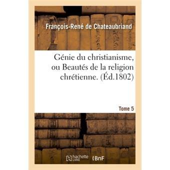 Genie du christianisme, ou beautes de la religion chretienne