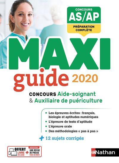 Le maxi guide 2018 - Concours Aide-Soignant Auxiliaire puériculture - Etapes formations santé 2017
