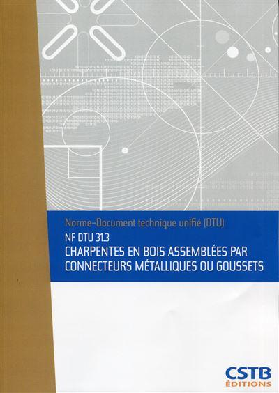 NF DTU 31.3, Charpentes en bois assemblées par connecteurs métalliques ou goussets