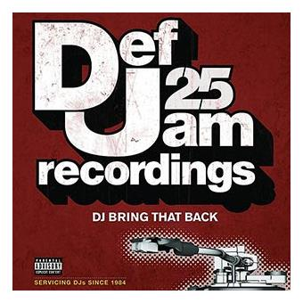 Def jam 25 Dj Bring that back