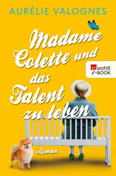 Madame Colette und das Talent zu leben de Aurélie Valognes