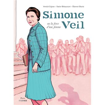 Simone Veil ou la force d'une femme