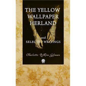 The Yellow Wallpaper Herland and