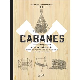 Cabanes 50 plans d taill s pour construire sa cabane for Banes planning