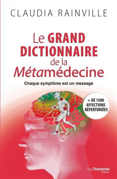 Le grand dictionnaire de la métamédecine - 9782813220059 - 19,99 €