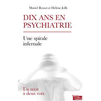 Dix ans en psychiatrie - Un récit à deux voix