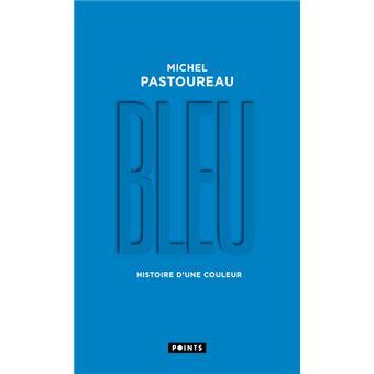 Bleu   histoire d'une couleur   Poche   Michel Pastoureau   Achat