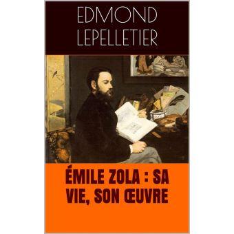 Emile Zola Sa Vie Son œuvre