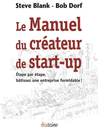 Le Manuel du créateur de start-up - Étape par étape, bâtissez une entreprise formidable ! - 9782354560737 - 13,99 €