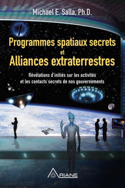 Programmes spatiaux secrets et alliances extraterrestres - Révélations d'initiés sur les activités de nos gouvernements - 9782896263479 - 15,99 €