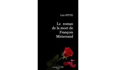 Le roman de la mort de François Mitterrand