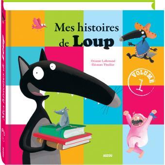 Le Loup 6 Histoires Tome 1 Mes Histoires De Loup