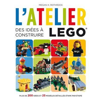 L Atelier Lego Des Idees A Construire