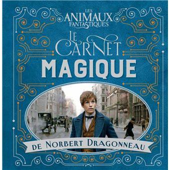 Les Animaux FantastiquesLe carnet magique de Norbert Dragonneau