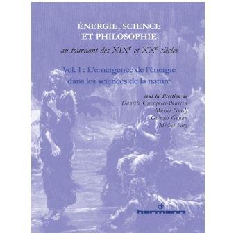 Énergie, science et philosophie au tournant des XIXe et XXe siècles Volume 1