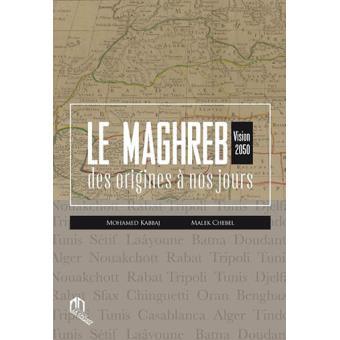Le Maghreb des origines à nos jours