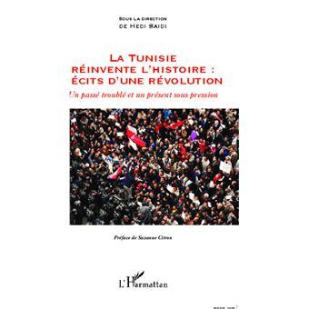 La Tunisie réinvente l'histoire : récits d'une révolution