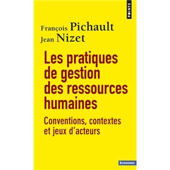EssaisLes Pratiques de gestion des ressources humaines. Conventions, contextes et jeux d'acteurs