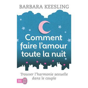 Comment faire l 39 amour toute la nuit poche barbara - Comment faire l amour a un homme au lit ...