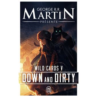 Wild cardsDown and dirty