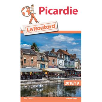 Guide du Routard Picardie 2018-19