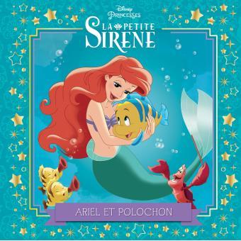 Disney Princesses Ariel Et Polochon La Petite Sirène Les Petites Histoires