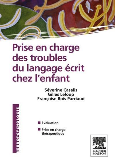 Prise en charge des troubles du langage écrit chez l'enfant - 9782294726880 - 26,99 €