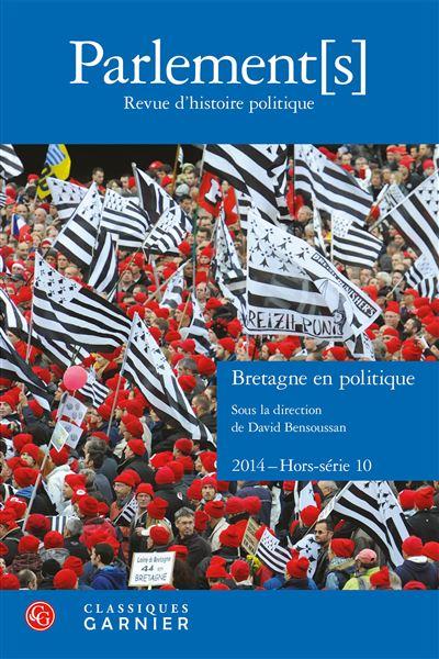 Parlement[s] 2014 revue d'histoire politique, hors-série n° 10 - bretagne en pol