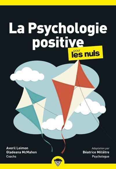 Pour les Nuls -  : Psychologie positive Poche Pour les Nuls