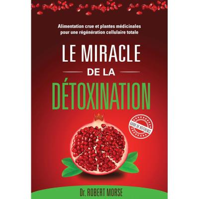 Le Miracle de la Détoxination