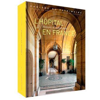 L\'hôpital en France Du Moyen Âge à nos jours, Histoire et ...