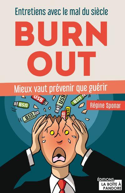 Burn-out - Entretiens avec le mal du siècle - Mieux vaut prévenir que guérir