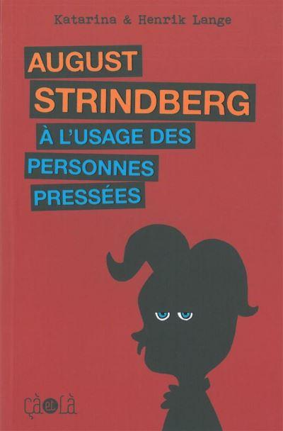 August Strindberg à l'usage des personnes pressées