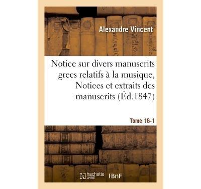 Notice sur divers manuscrits grecs relatifs à la musique, Notices et extraits Tome 16-1
