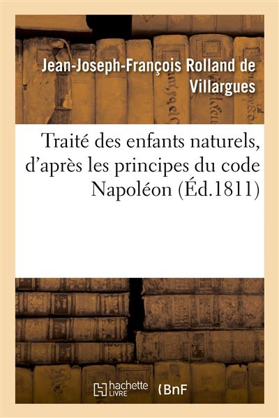 Traité des enfants naturels, d'après les principes du code Napoléon